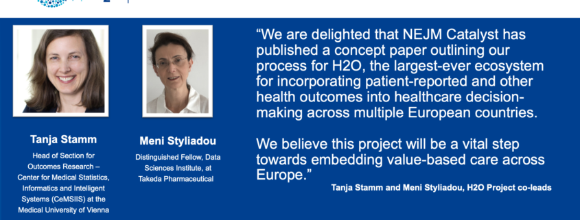 """Quote: """"We are delighted that NEJM Catalyst has published a concept paper outlining our process for H2O, the largest-ever ecosystem for incorporating patient-reported and other health outcomes into healthcare decision-making across multiple European countries. We believe this project will be a vital step towards embedding value-based care across Europe."""""""